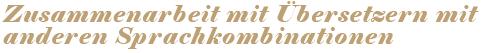 Zusammenarbeit mit Übersetzern mit anderen Sprachkombinationen